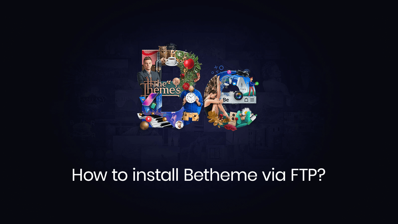 How to Install BeTheme via FTP?