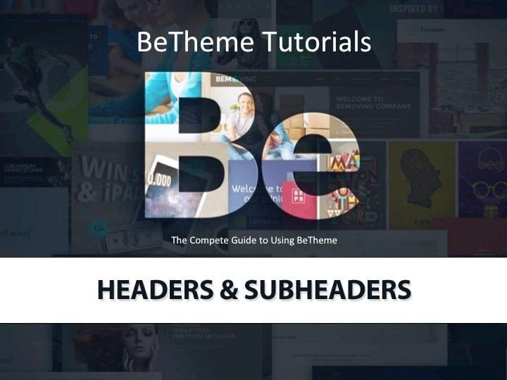 Betheme Headers & Subheaders Tutorial