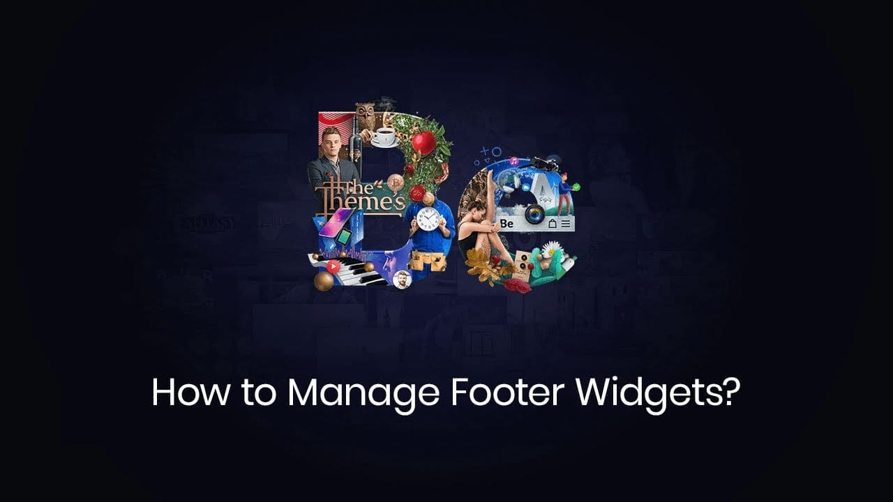 How to Manage Footer Widgets?