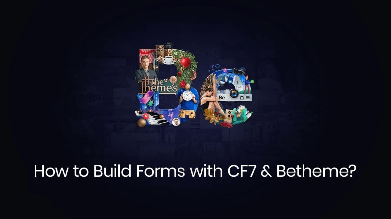 How to Build Forms with Contact Form 7 & Betheme?